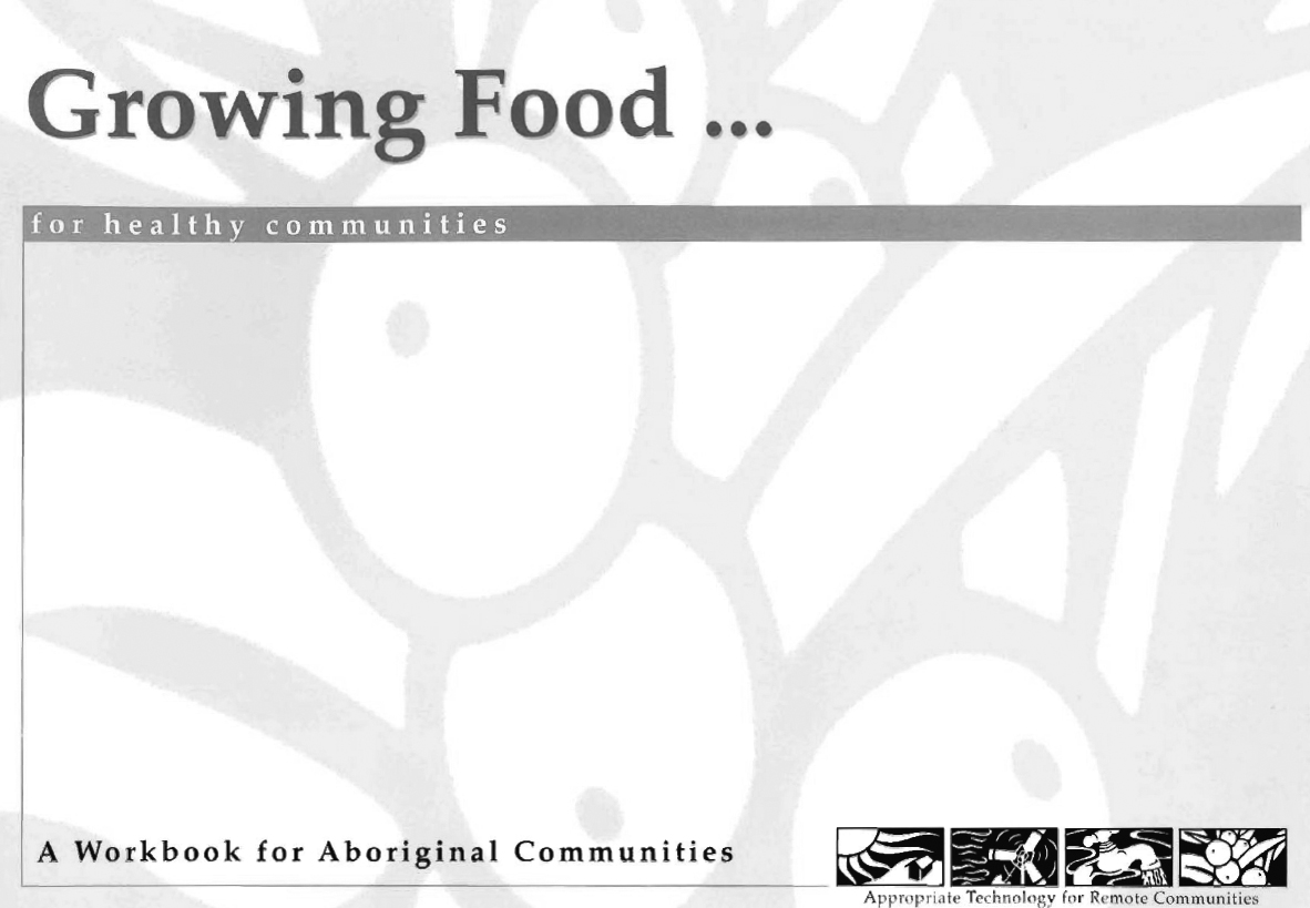 Growing food for healthy communities: a workbook for Aboriginal communities