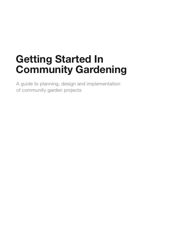 Getting started in community gardening: a guide to planning, design and implementation of community garden projects